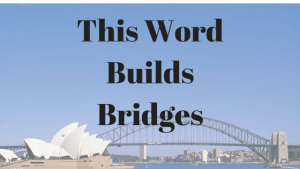 This word builds bridges