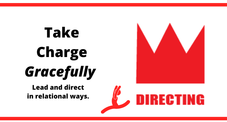 Take charge and direct in relational ways